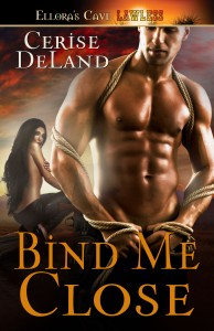 BIND ME CLOSE by Cerise DeLand