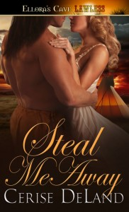 STEAL ME AWAY by Cerise DeLand