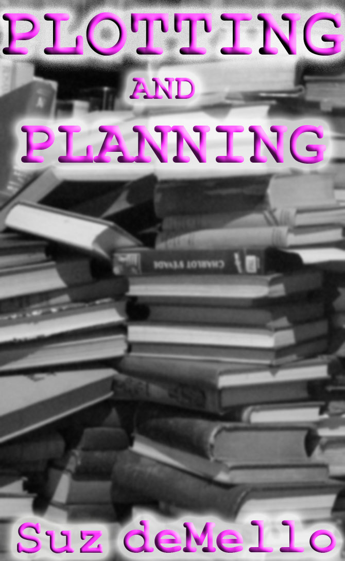Plotting and Planning with Suz DE Mello