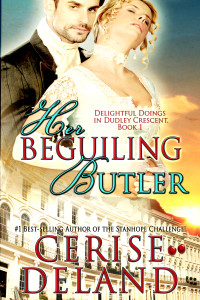 HER BEGUILING BUTLER Delightful Doings in Dudley Crescent series 1 by Cerise DeLand