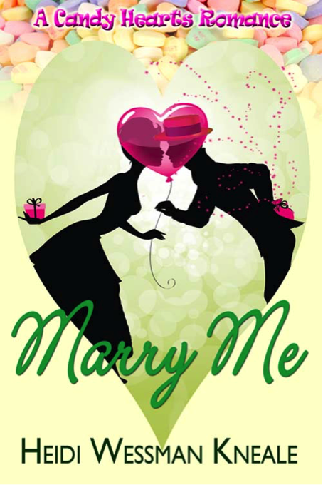 Marry Me by Heidi Wessman Kneale