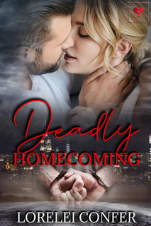 The last thing she expected was a DEADLY HOMECOMING